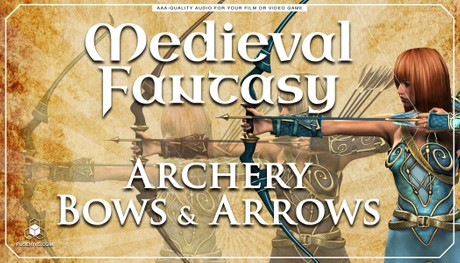 Archery Bows & Arrows RPG Game Sound Effects Library - MEDIEVAL FANTASY WEAPONS SOUND PACK