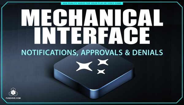 Notifications, Approvals, Denials, Menu Sound Effects Library – Mechanical User Interface MINI PACK