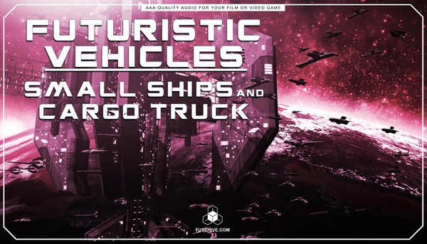 Futuristic Small Space Ships, SciFi Cargo Truck Sound Effects Library - Spaceship Vehicles MINI PACK