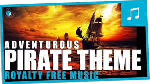 PIRATE ADVENTURE THEME - Royalty Free Epic Instrumental Background Music