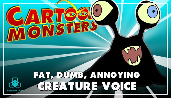 Fat, Dumb, Annoying Modern Cartoon Creature - Royalty Free Voice Samples Library [Animation Sounds]
