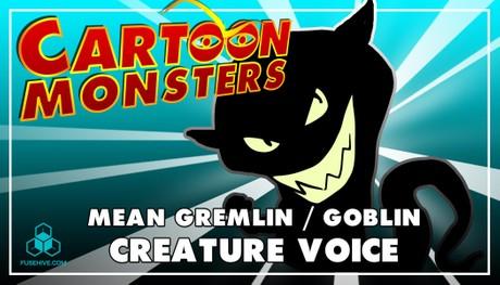 Mean Gremlin / Goblin, Modern Cartoon Creature - Royalty Free Voice Samples Library [Animation SFX]