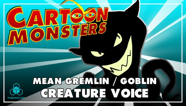 Mean Gremlin / Goblin, Modern Cartoon Creature - Royalty Free Voice Samples Library [Animation SFX]