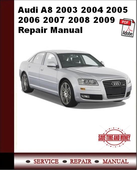 Audi A8 2003 2004 2005 2006 2007 2008 2009 Repair Manual
