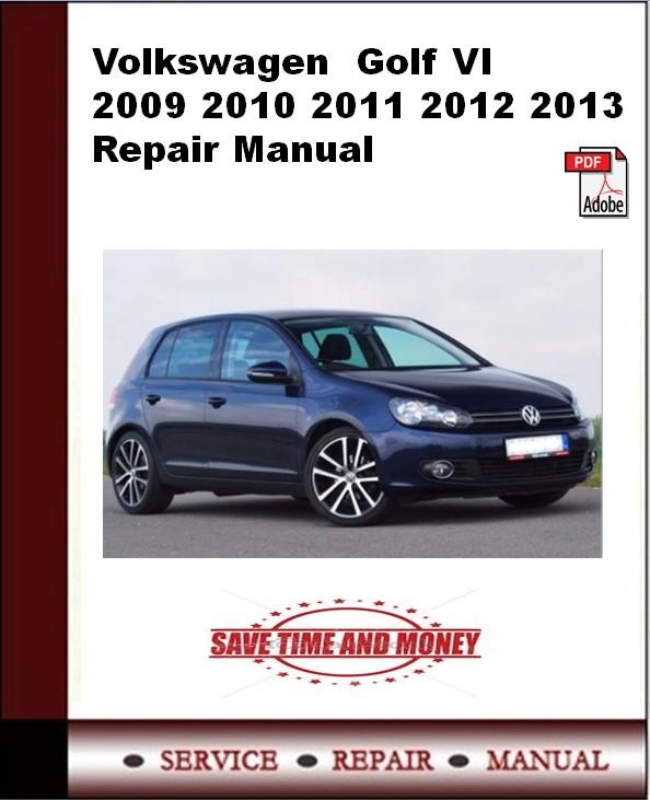 Volkswagen  Golf VI 2009 2010 2011 2012 2013 Repair Manual