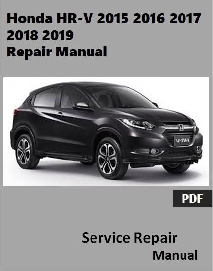 Honda HR-V 2015 2016 2017 2018 2019 Repair Manual