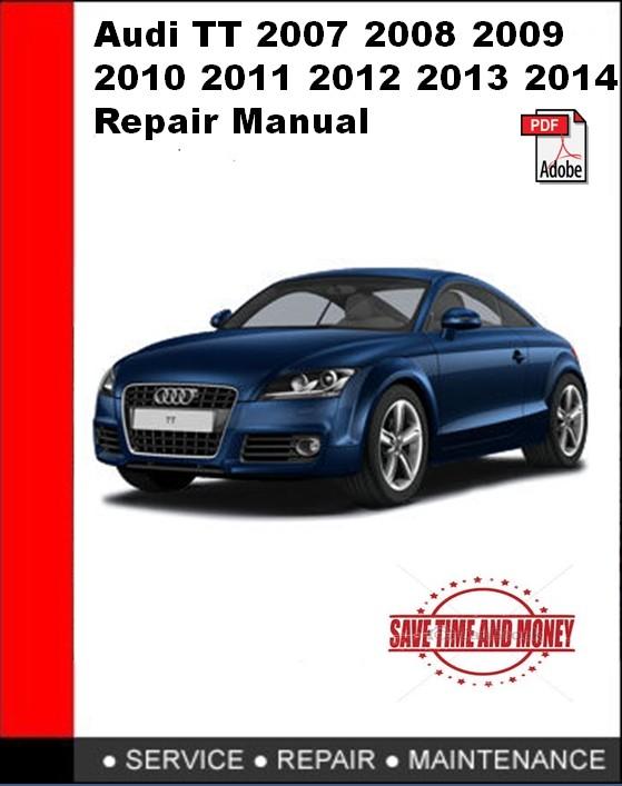 Audi TT 2007 2008 2009 2010 2011 2012 2013 2014 Repair Manual