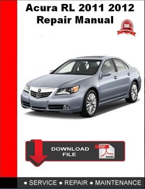 Acura RL 2011 2012 Repair Manual
