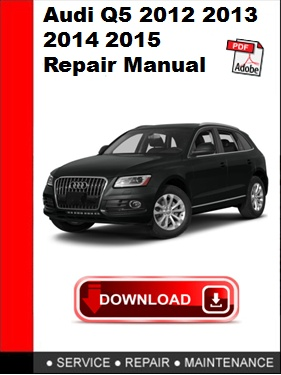 audi q5 2013 repair manual professional user manual ebooks u2022 rh justusermanual today audi q5 2013 owners manual pdf audi q5 2015 owners manual download
