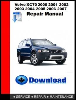 Volvo XC70 2000 2001 2002 2003 2004 2005 2006 2007  Service Repair Manual