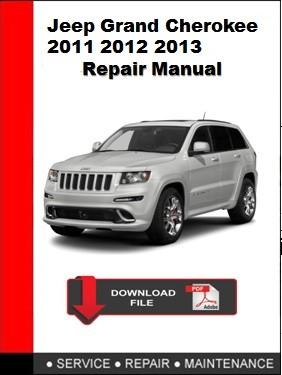 Jeep Grand Cherokee 2011 2012 2013 Workshop Service Repair Manual