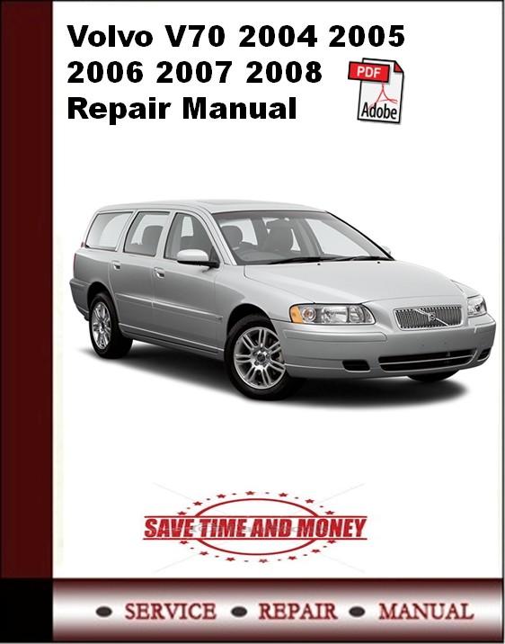 Volvo V70 2004 2005 2006 2007 2008 Repair Manual