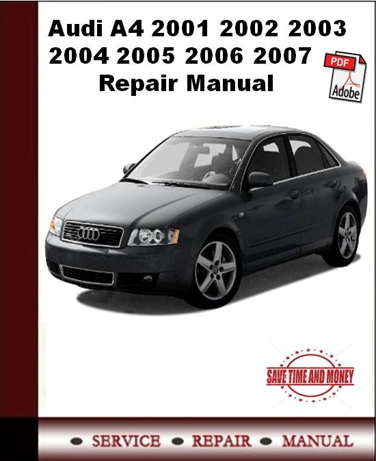 Audi A4 2001 2002 2003 2004 2005 2006 2007 Repair Manual