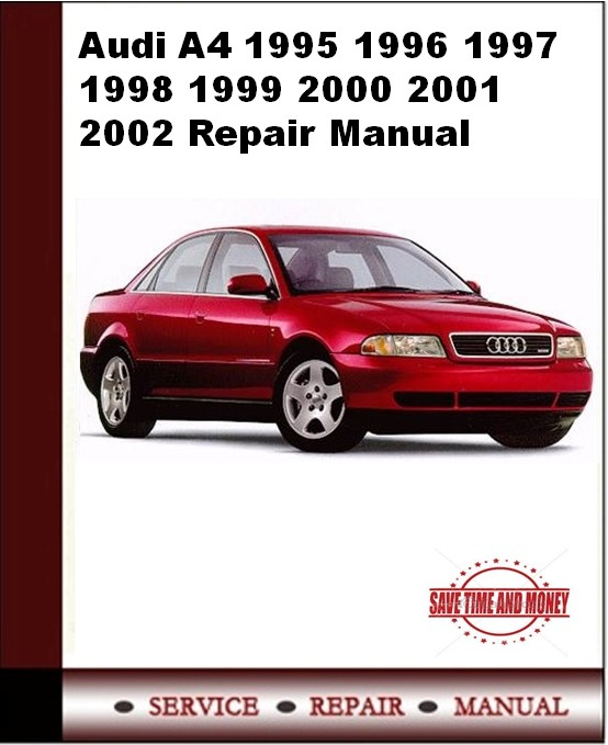 Audi A4 1995 1996 1997 1998 1999 2000 2001 2002 Repair Manual