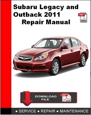 Subaru Legacy and Outback 2011 Repair Manual