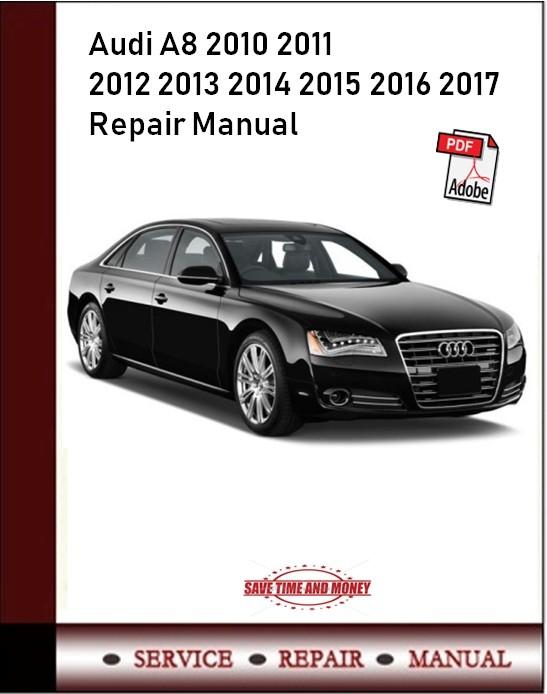 Audi A8 2010 2011 2012 2013 2014 2015 2016 2017 Repair Manual