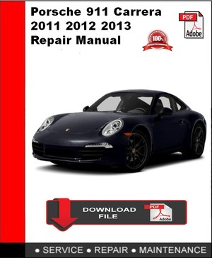 Porsche 911 Carrera 2011 2012 2013 Repair Manual
