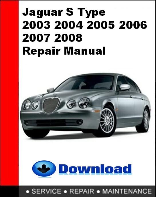 Jaguar S Type 2003 2004 2005 2006 2007 2008 Repair Man Autoservicerepair