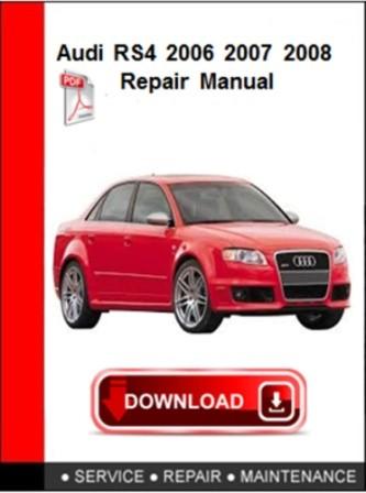Audi RS4 2006 2007 2008 Repair Manual