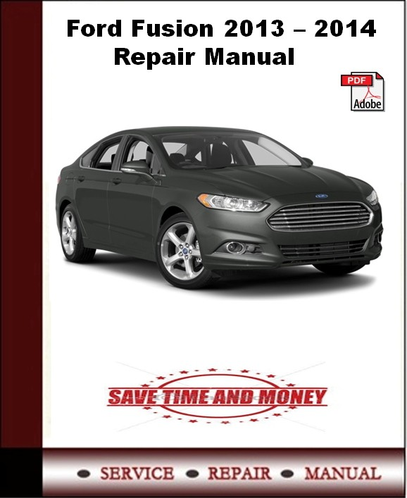 Ford Fusion 2013 - 2014 Repair Manual