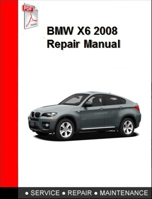 BMW X6 2008 Repair Manual