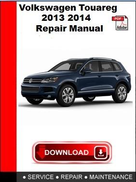 Volkswagen Touareg 2013 2014  Repair Manual