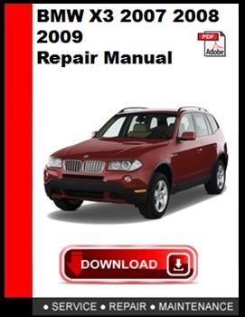 BMW X3 2007 2008 2009 Repair Manual