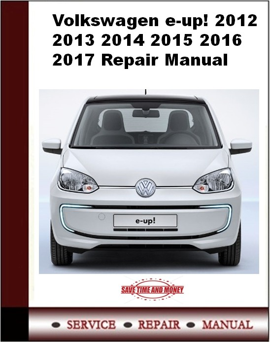 Volkswagen e-up! 2012 2013 2014 2015 2016 2017 Repair Manual