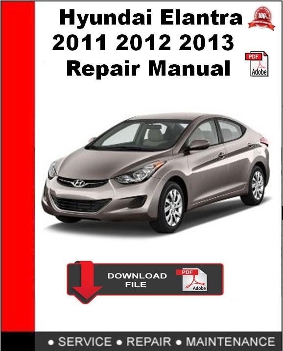 Hyundai Elantra 2011 2012 2013 Repair Manual