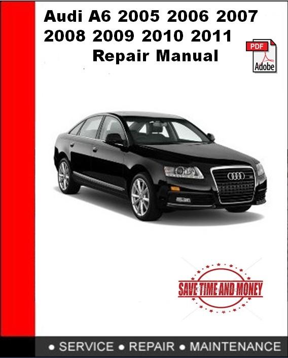 Audi A6  2005 2006 2007 2008 2009 2010 2011 Repair Manual