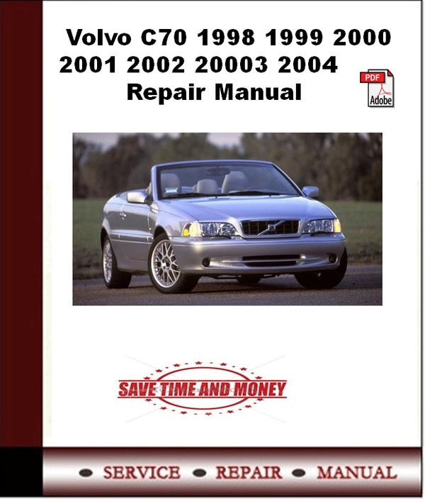 Volvo C70 1998 1999 2000 2001 2002 20003 2004 Repair Manual