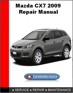 Mazda CX7 2009 Repair Manual