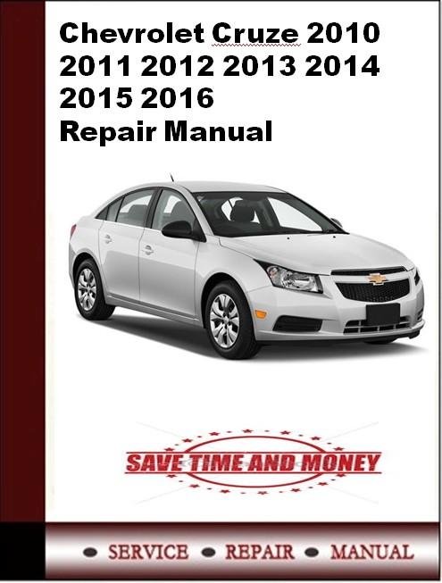 Chevrolet Cruze 2010 2011 2012 2013 2014 2015 2016 Repair Manual