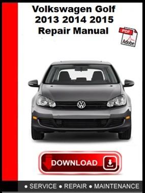 Volkswagen Golf 2013 2014 2015 Repair Manual