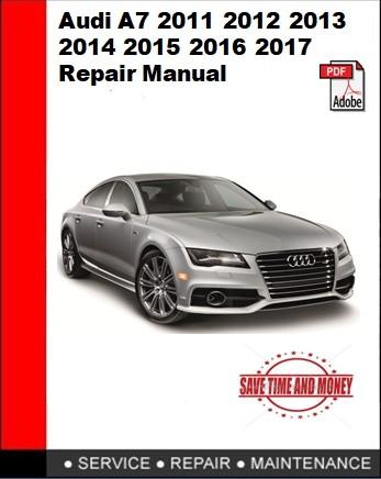 Audi A7 2011  2012 2013 2014 2015 2016 2017 Repair Manual