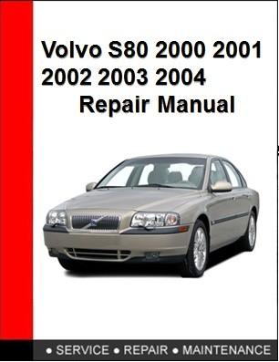 Volvo S80 2000 2001 2002 2003 2004 Repair Manual