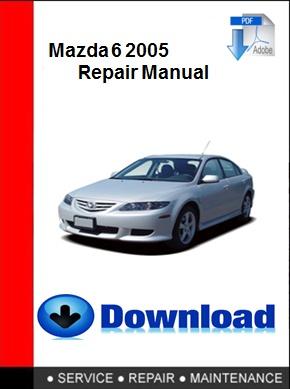 mazda 6 2005 repair manual autoservicerepair rh sellfy com Mazda 6 Workshop Manual Mazda 6 Shop Manual