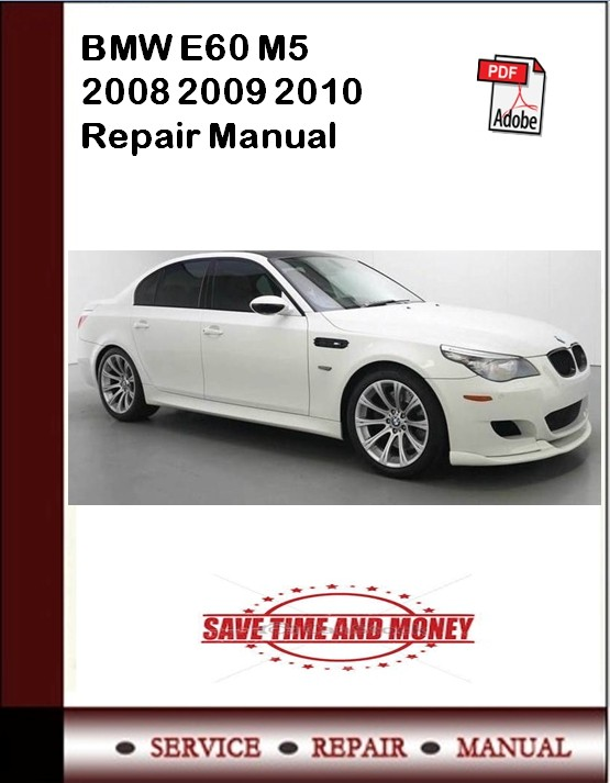 BMW E60 M5 2008 2009 2010  Repair Manual