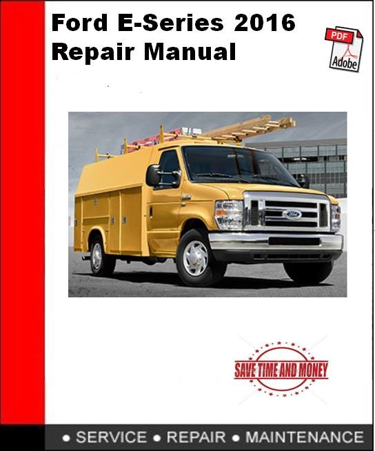 Ford E-Series 2016 Repair Manual