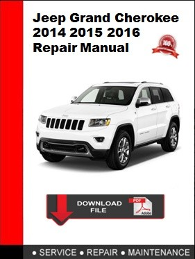 Jeep Grand Cherokee 2014 2015 2016 Workshop Service Repair Manual