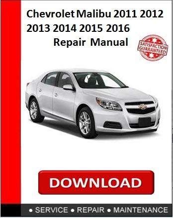 Chevrolet Malibu 2011 2012 2013 2014 2015 2016 Repair  Manual