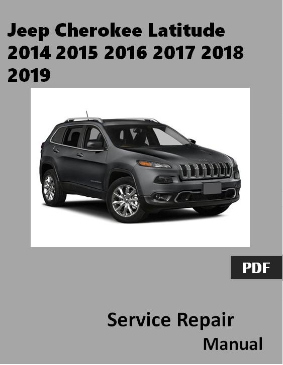 Jeep Cherokee Latitude 2014 2015 2016 2017 2018 2019 Workshop Manual