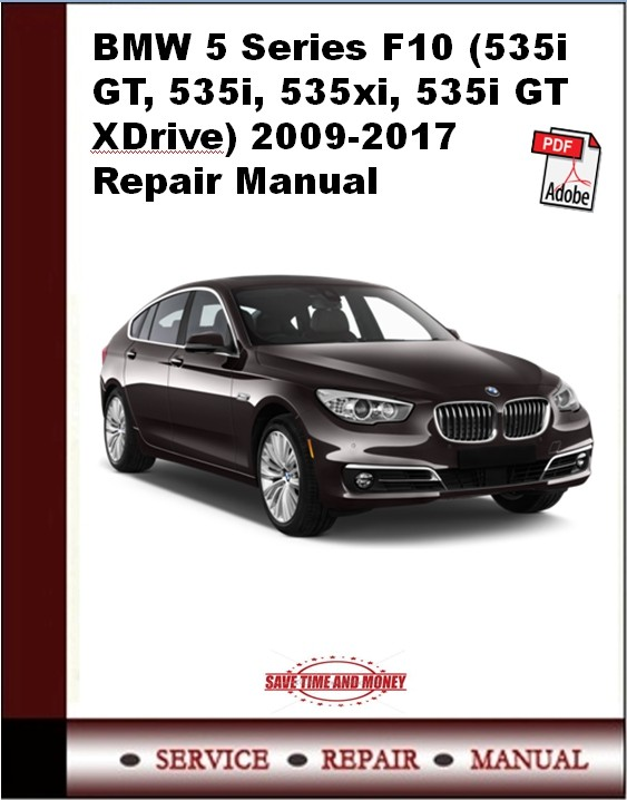 BMW 5 Series F10 (535i GT, 535i, 535xi, 535i GT XDrive) 2009-2017 Repair Manual