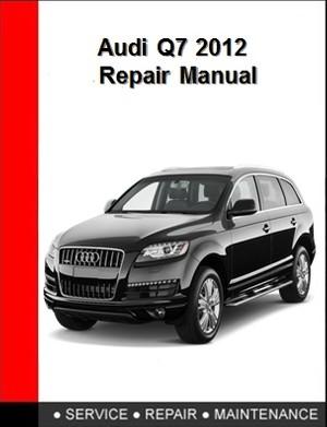 Audi Q7 2012 Repair Manual