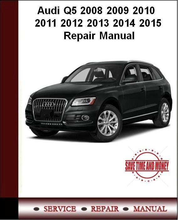 Audi Q5 2008 2009 2010 2011 2012 2013 2014 2015 Repair Manual