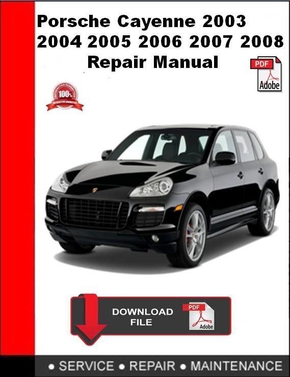 Porsche Cayenne 2003 2004 2005 2006 2007 2008 Repair Manual