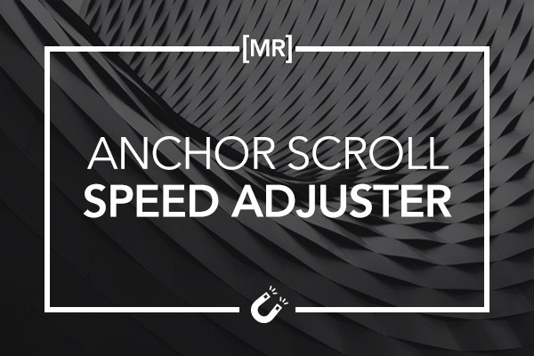 Anchor Scroll Speed Adjuster