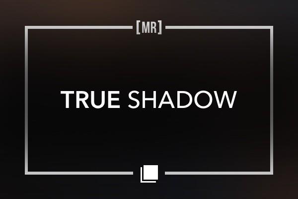 True Shadow