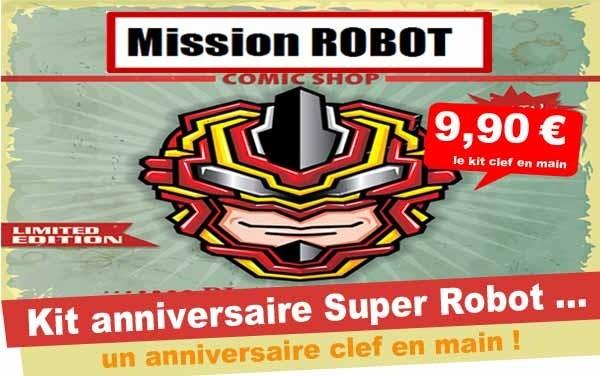 (8/12 ans) Kit anniv. Super Robot