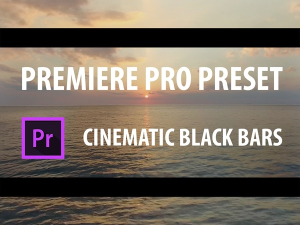 Premiere Pro Preset: Cinematic Black Bars